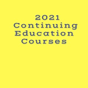 2021 All Continuing Education Courses